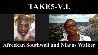 Take5-V.I. Episode#9: Afreekan Southwell