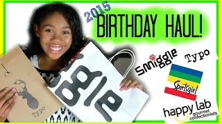 BIRTHDAY HAUL 2015 | WHAT I GOT FOR MY BIRTHDAY! Ft. SMIGGLE | TYPO | HAPPY LAB