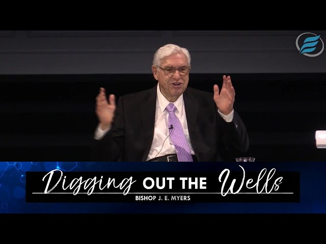 06/23/2021 | Digging Out the Wells | Bishop J. E. Myers