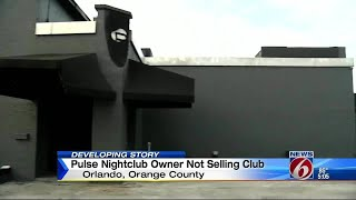 pulse nightclub owner will not sell club to city