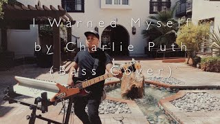 I Warned Myself (Bass Cover) [Feat. Felipe Carrillo]