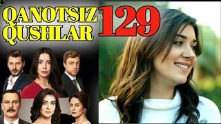 QANOTSIZ QUSHLAR 129 QISM TURK SERIALI UZBEK TILIDA|КАНОТСИЗ КУШЛАР 129 КИСМ УЗБЕК ТИЛИДА