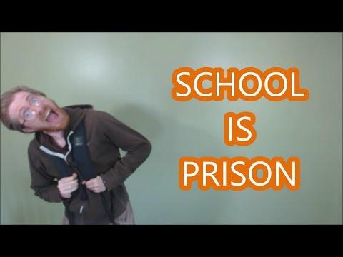SCHOOL IS PRISON