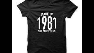 Made in 1981 T Shirts