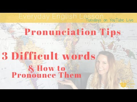 English Pronunciation Tips: 3 Difficult Words & How to Pronounce