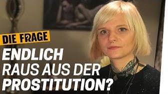Ex-Prostituierte: Darum hat sie mit der Sexarbeit aufgehört | Darf ich für Sex bezahlen? | Update