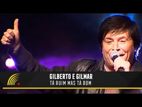 Gilberto E Gilmar - Tá Ruim Mas Tá Bom - Gravado Em Um Circo, Onde Tudo Começou