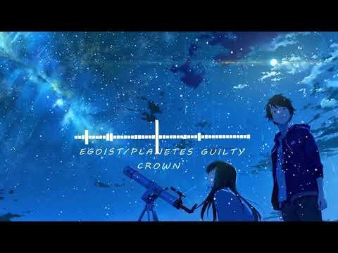 [HD]Guilty Crown/罪惡王冠 - Planetes /流浪行星- EGOIST