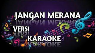 JANGAN MERANA - Imam s Arifin versi karaoke