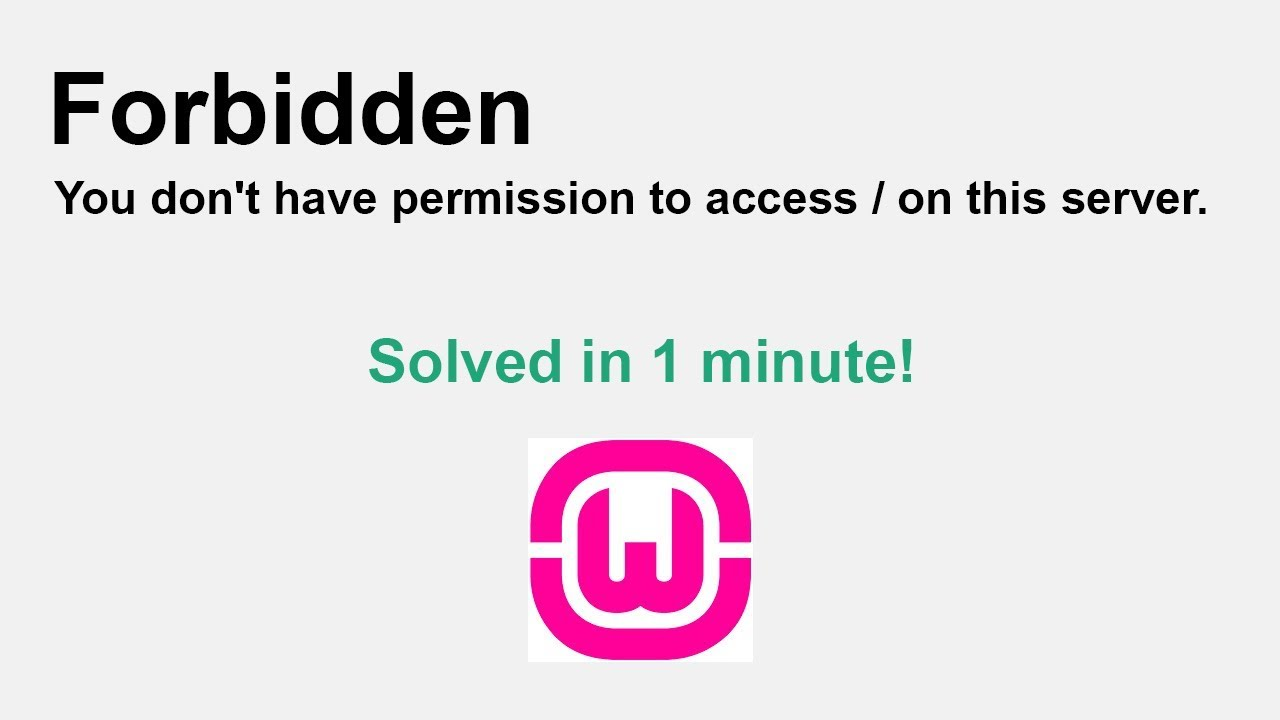 Wamp - Forbidden: You don't have permission to access / on this server. Solved in 1 minute!