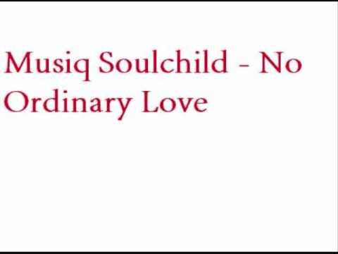 Musiq Soulchild - No Ordinary Love