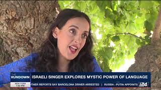 THE RUNDOWN | Israeli singer explores mystic power of language