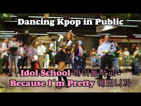 [Dancing Kpop in Public Challenge] Idol School 아이돌학교 - Because I´m Pretty (예쁘니까)