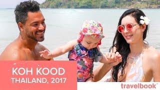 KOH KOOD • THAILAND VLOG ♡ FAMILY TRAVELBOOK ● Travel Guide & Recommendations (2018)