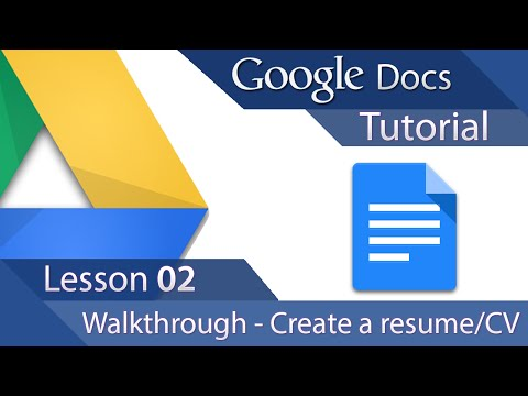 Google Docs - Tutorial 02 - Advanced Layout - Create a Resume or CV
