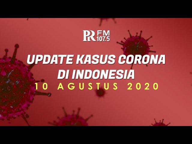 UPDATE Corona Indonesia Hari Ini 10 Agustus 2020