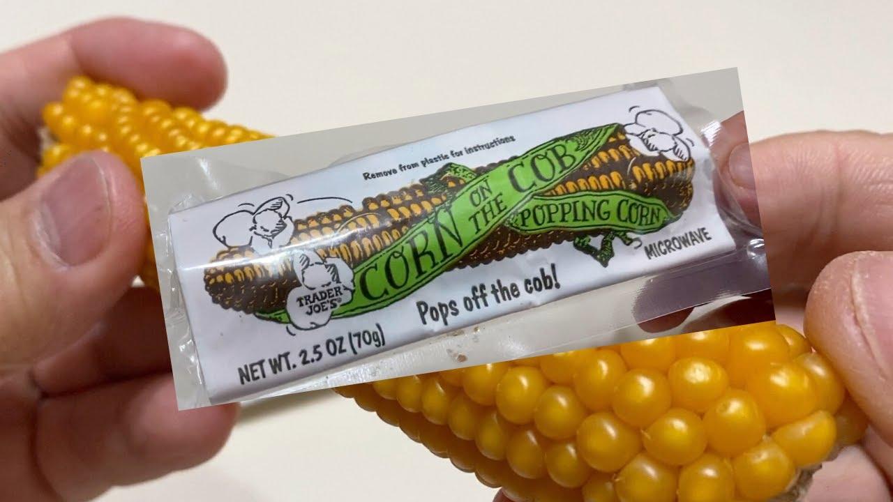 trader joe s corn on the cob popping corn does it work