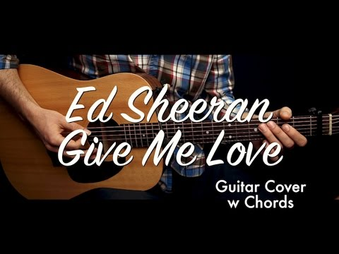Ed Sheeran - Give Me Love guitar cover / guitar lesson/tutorial w ...