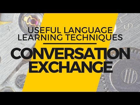 Useful Language Learning Techniques - Conversation Exchange