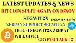 Bitcoin Again Hardfork Now Segwit2x || Good News || Zebpay will Support Segwit2x ||