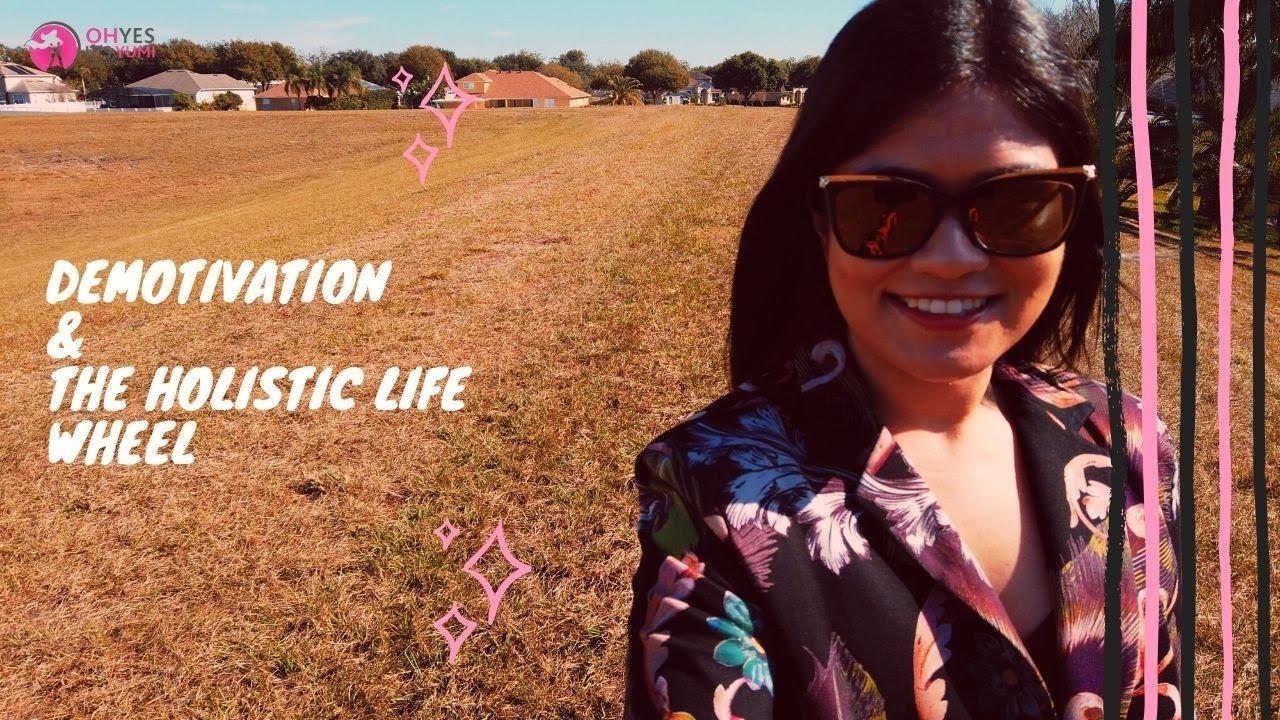 Demotivation & The Holistic Life Wheel