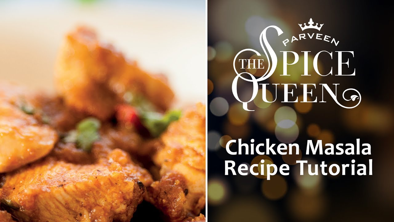 Parveen the spice queen indian food recipe chicken masala parveen the spice queen indian food recipe chicken masala tutorial forumfinder Image collections