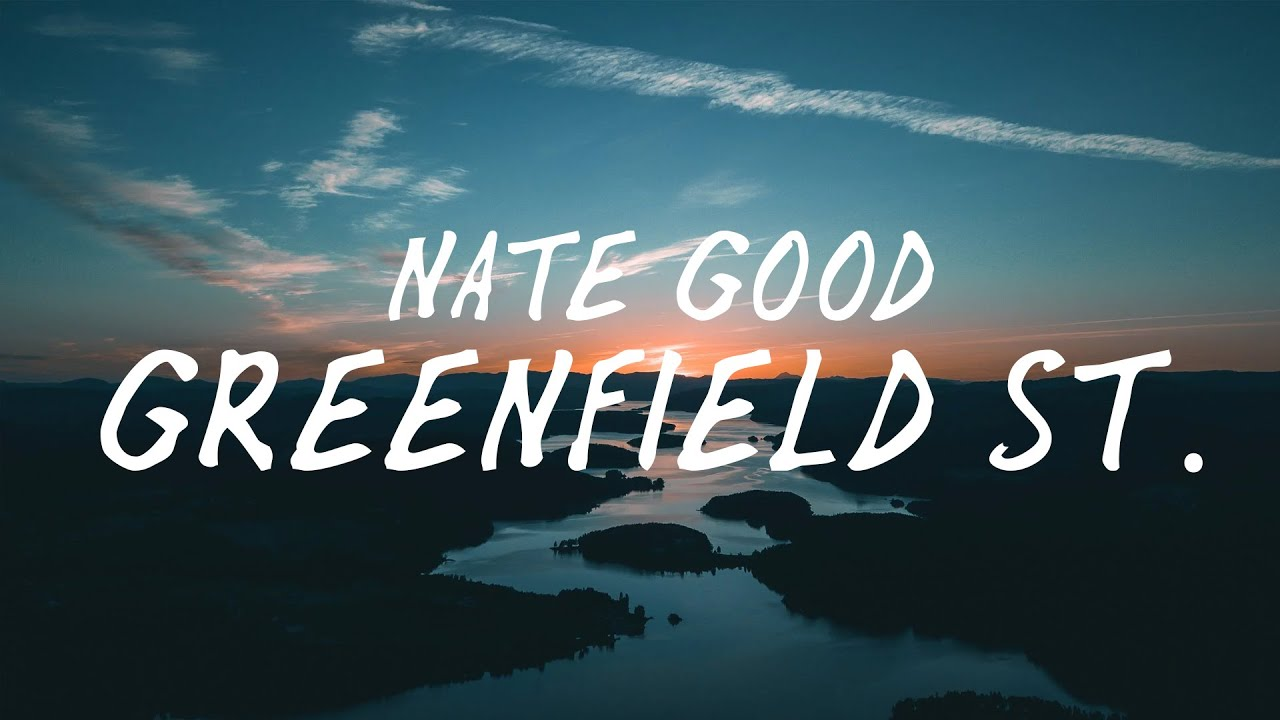 Nate Good - Greenfield St.