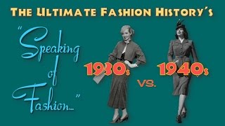 SPEAKING Of FASHION The 1930s Vs The 1940s