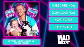 RiFF RAFF - MAYBE YOU LOVE ME (feat. MiKE POSNER) [Official Full Stream]