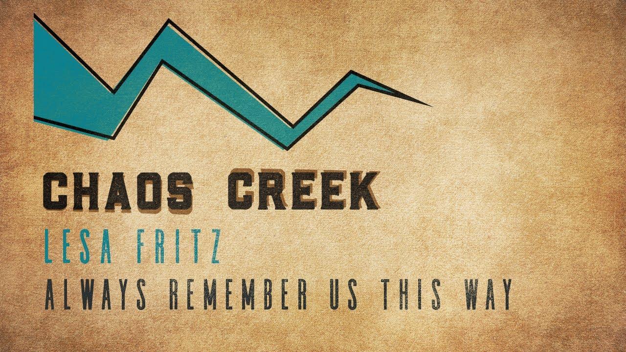 Always Remember Us This Way (Lady Gaga) - Lesa Fritz, Chaos Creek Band