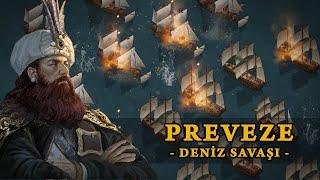 Preveze Deniz Savaşı (1538)  Barbaros Hayrettin Paşa