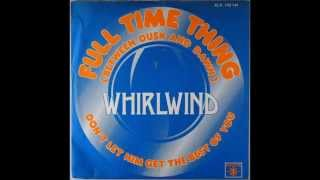 Whirlwind - Full Time Thing (Between Dusk & Dawn) (long version) (1976)