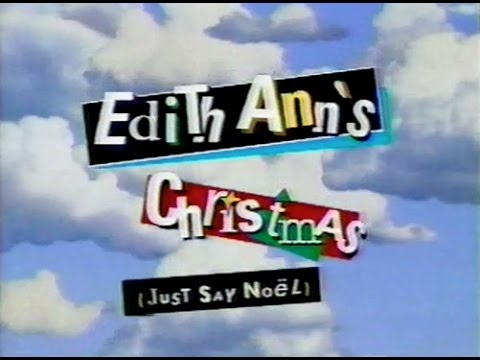Edith Ann's Christmas: Just Say Nöel