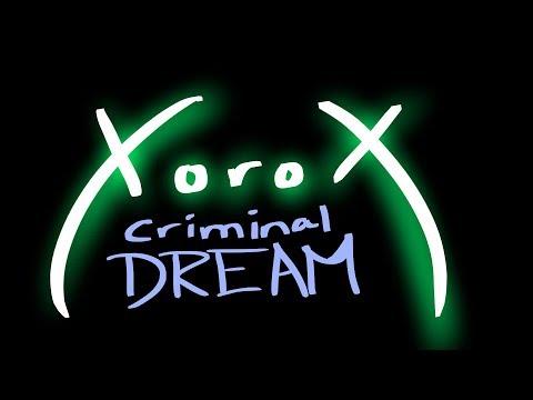 XoroX - Criminal Dream (Official Upload)