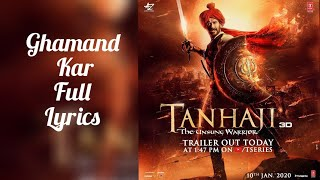 Ghamand Kar Full Song (Lyrics) | Tanhaji The Unsung Warrior | Sachet Tandon | Parampara Thakur