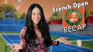 French Open 2015 RECAP!