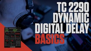 TC 2290 Dynamic Digital Delay Basics