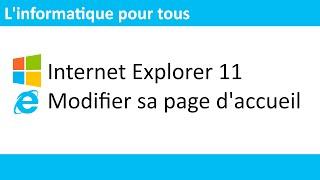 Internet Explorer 11   Comment modifier sa page d'accueil