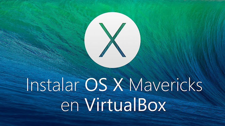 instalar os x mavericks 109 en virtualbox  parte 1  bien explicado