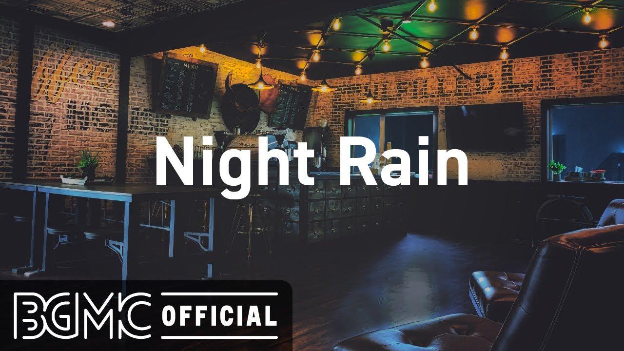 Night Rain: Rainy Jazz & Coffee Shop Music Ambience - Relaxing Background Jazz Music for Sleep,