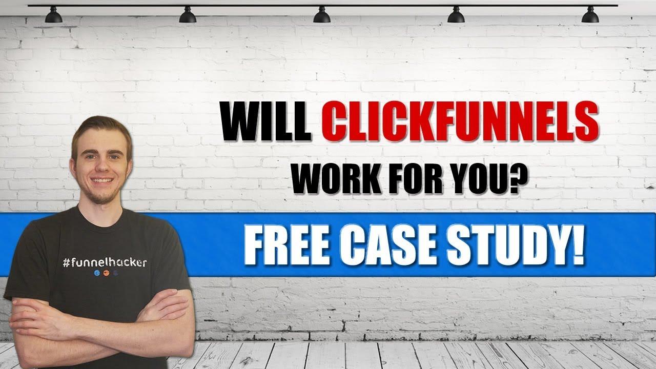 Will ClickFunnels Work For Me? (Bonus: Free Case Study!)