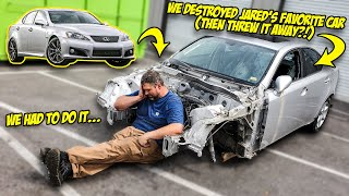 We DESTROYED A Rare Lexus IS-F...Then THREW IT AWAY (Jared's FAVORITE CAR)