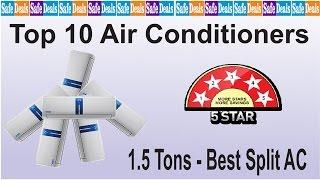Top 10 Air Conditioner 1.5 Tons - Best 5 Star Split AC Brands