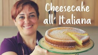 CHEESECAKE ALL'ITALIANA DI BENEDETTA Ricetta Facile - Italian Cheesecake Easy Recipe