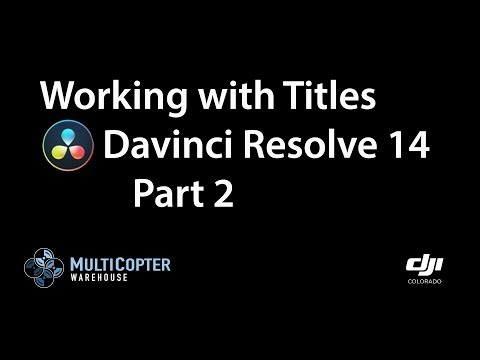Davinci Resolve 14 - Working With Titles Part 2