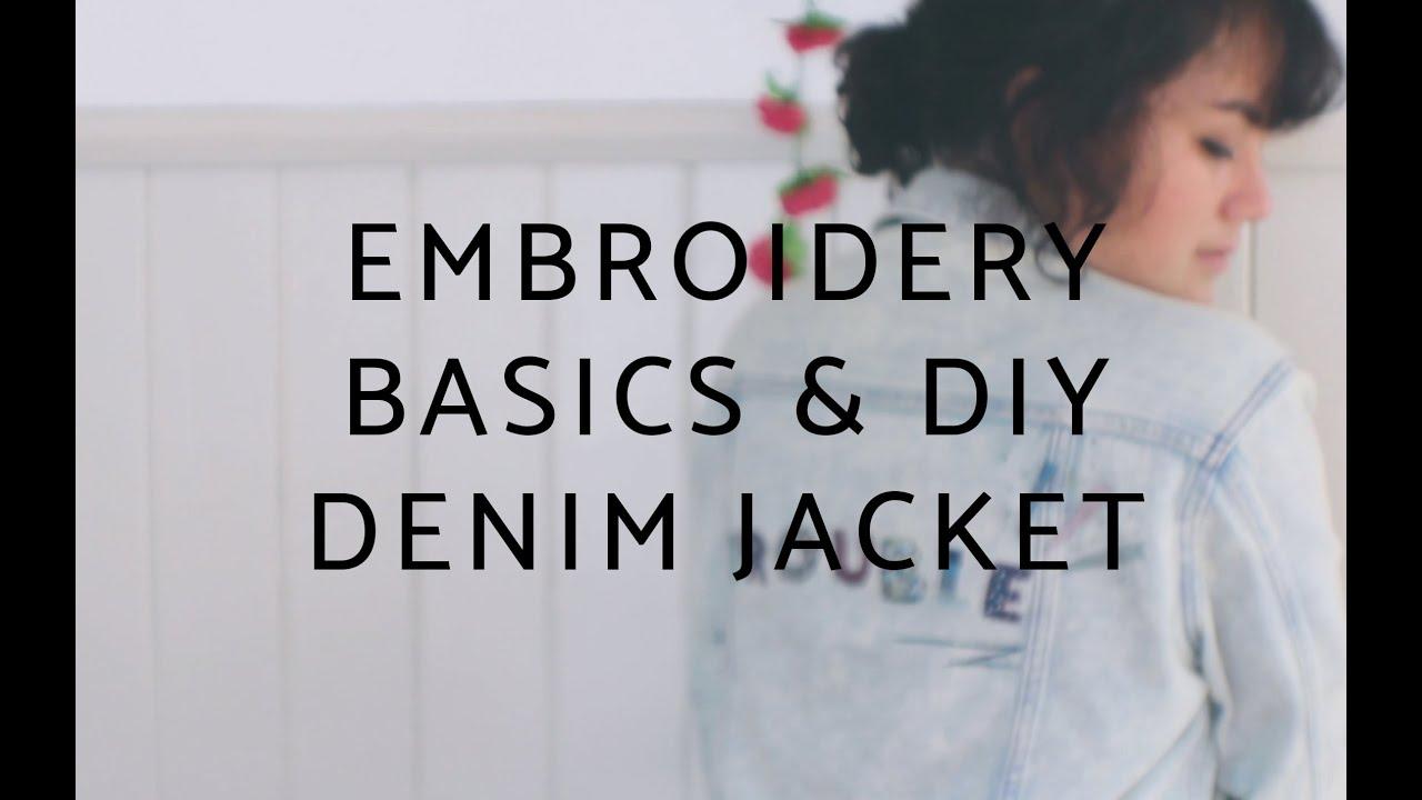 Embroidery Basics & Diy Denim Jacket