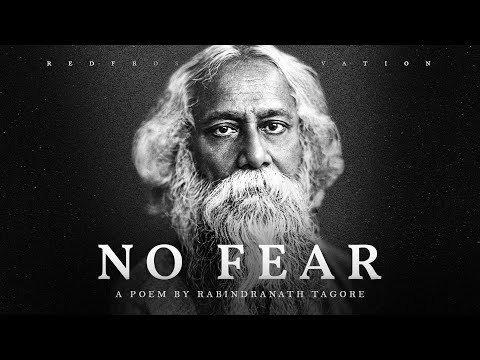 No Fear - Rabindranath Tagore (Powerful Life Poetry)