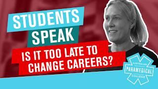 APC Students Speak - Is It Too Late To Change Careers?
