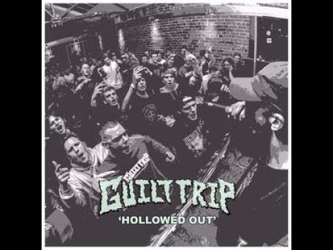 Guilt Trip - Hollowed Out