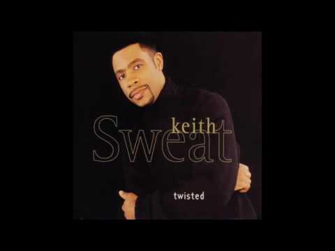 Keith Sweat-Twisted (Remastered Single Version)